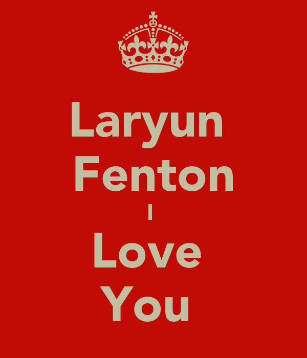 Laryun  Fenton I  Love  You