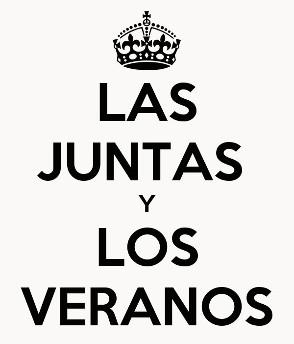 LAS JUNTAS  Y LOS VERANOS