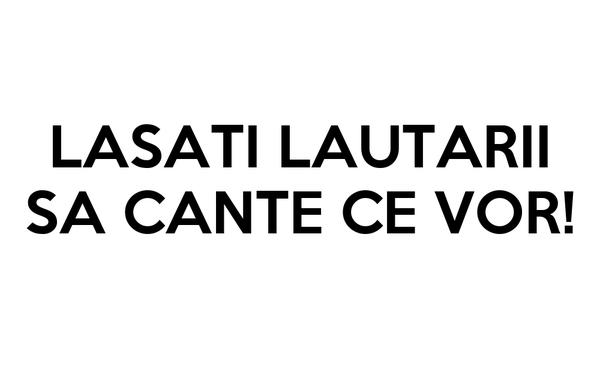 LASATI LAUTARII SA CANTE CE VOR!