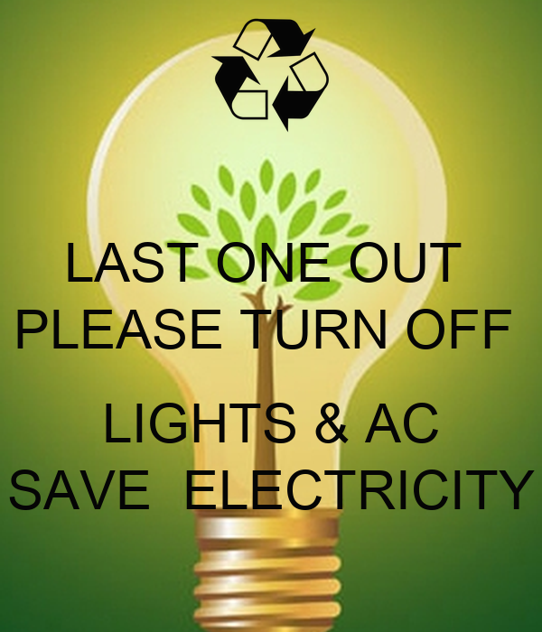 Last One Out Please Turn Off Lights Amp Ac Save Electricity