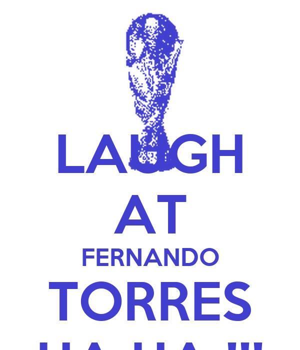 LAUGH AT FERNANDO TORRES HA HA !!!