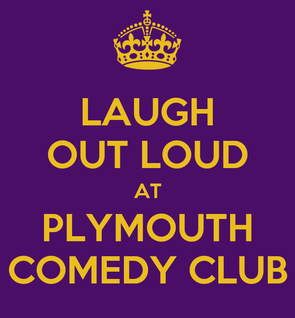 LAUGH OUT LOUD AT PLYMOUTH COMEDY CLUB