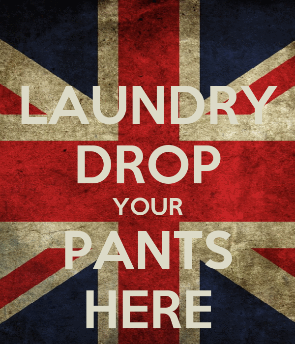 LAUNDRY DROP YOUR PANTS HERE