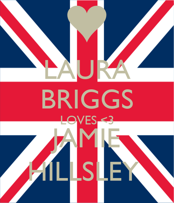 LAURA BRIGGS LOVES <3 JAMIE HILLSLEY