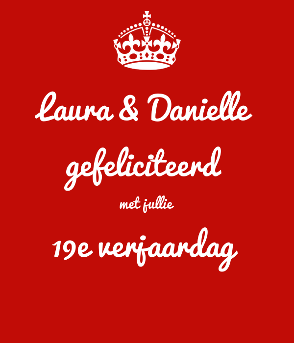 gefeliciteerd met je 19e verjaardag Laura & Danielle gefeliciteerd met jullie 19e verjaardag Poster  gefeliciteerd met je 19e verjaardag