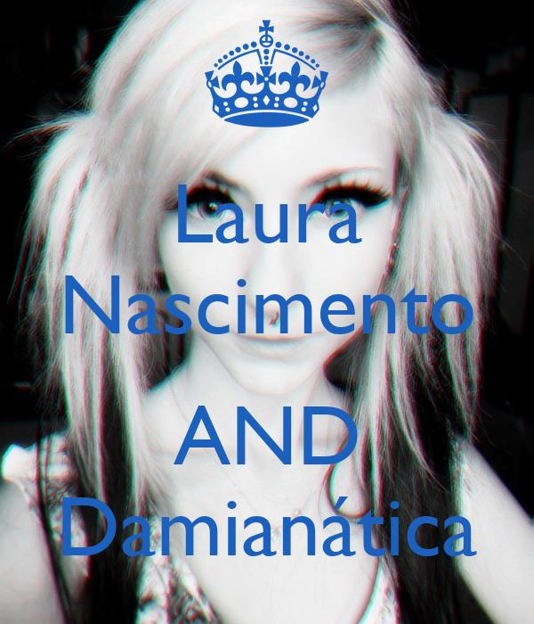 Laura Nascimento  AND Damianática
