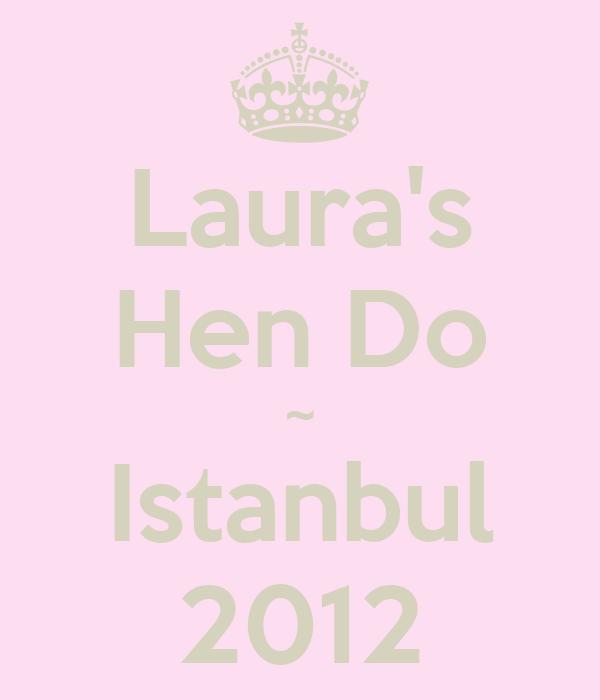 Laura's Hen Do ~ Istanbul 2012