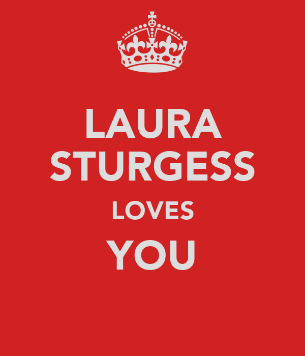LAURA STURGESS LOVES YOU