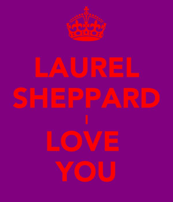 LAUREL SHEPPARD I LOVE  YOU