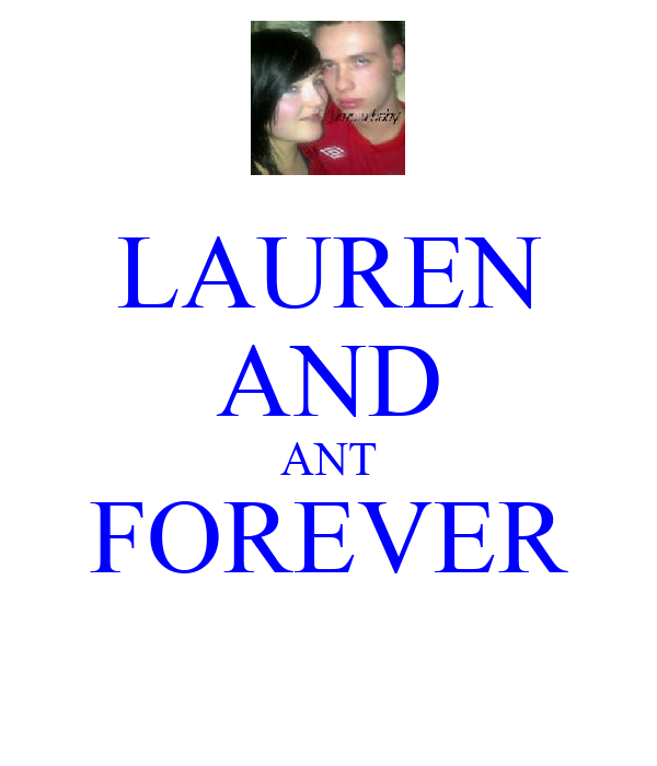 LAUREN AND ANT FOREVER