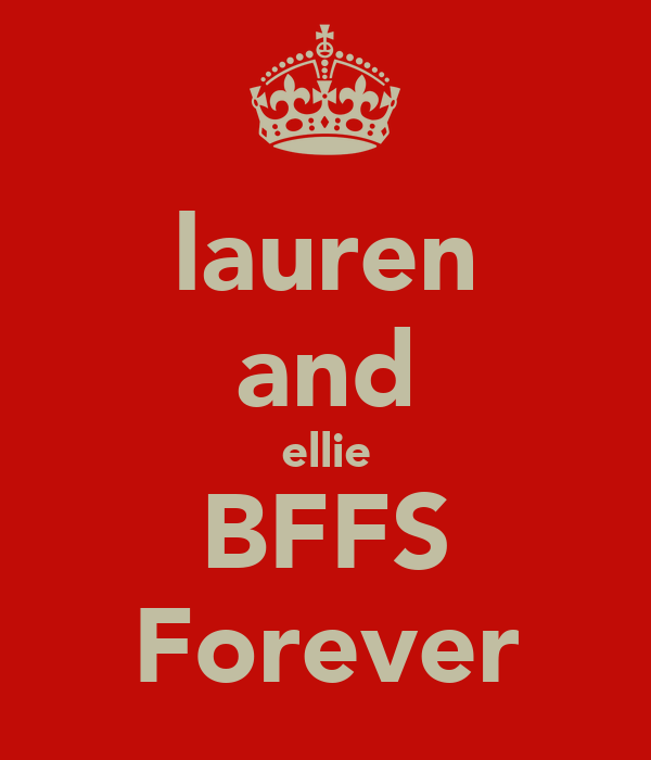 lauren and ellie BFFS Forever
