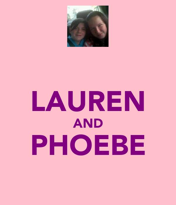 LAUREN AND PHOEBE