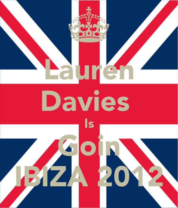 Lauren Davies  Is Goin IBIZA 2012