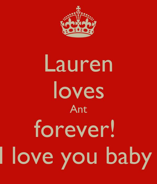 Lauren loves Ant forever!  I love you baby
