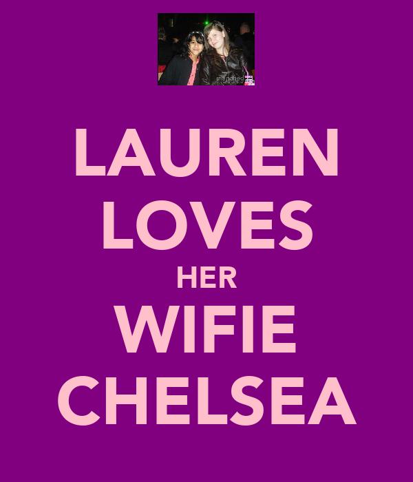 LAUREN LOVES HER WIFIE CHELSEA