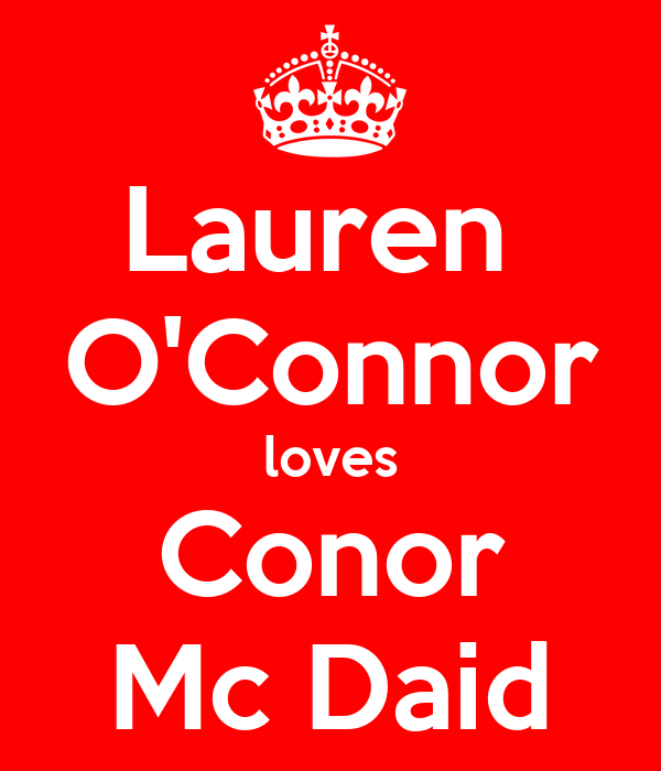 Lauren  O'Connor loves Conor Mc Daid