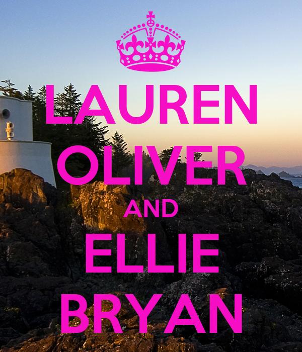 LAUREN OLIVER AND ELLIE BRYAN