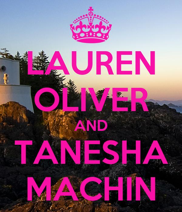LAUREN OLIVER AND TANESHA MACHIN