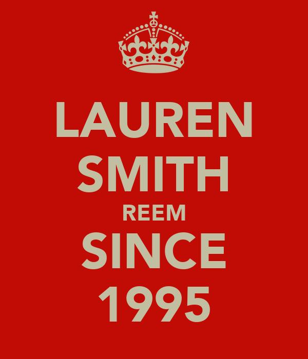 LAUREN SMITH REEM SINCE 1995