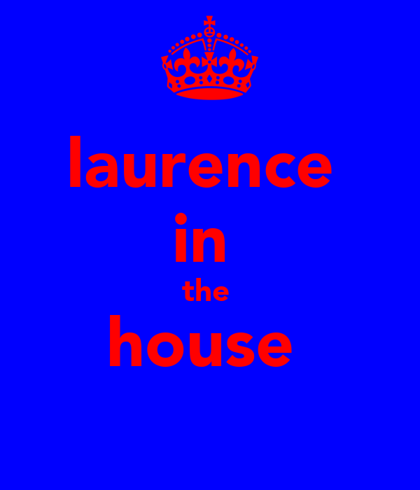 laurence  in  the  house