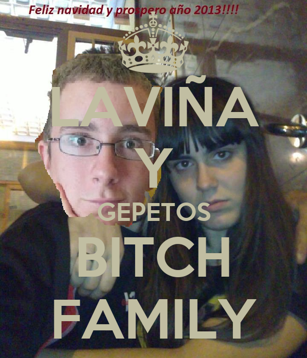 LAVIÑA Y GEPETOS BITCH FAMILY