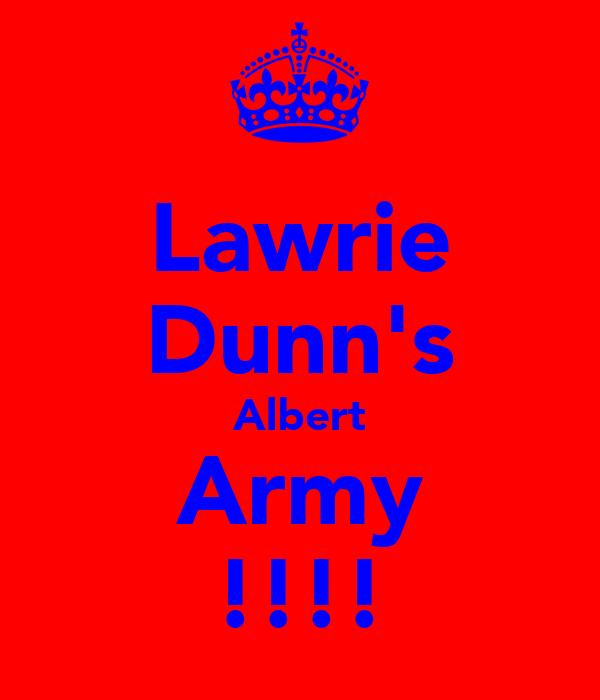 Lawrie Dunn's Albert Army !!!!
