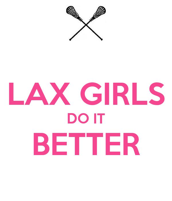 LAX GIRLS DO IT BETTER