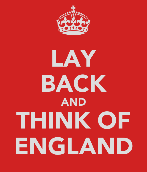 LAY BACK AND THINK OF ENGLAND
