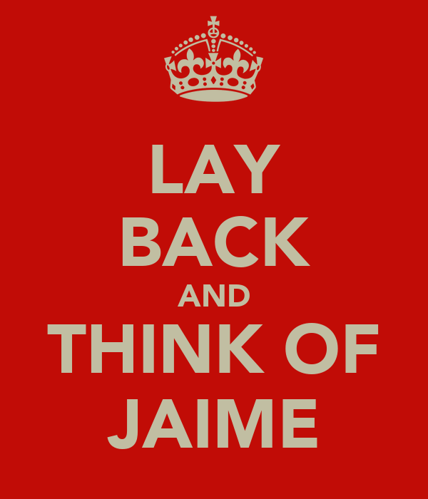 LAY BACK AND THINK OF JAIME