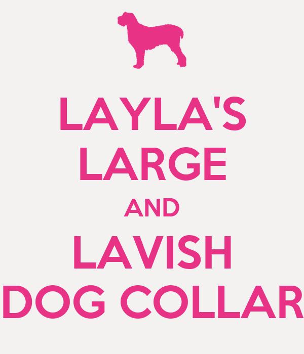 LAYLA'S LARGE AND LAVISH DOG COLLAR
