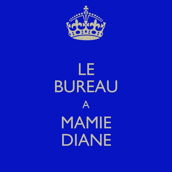 LE BUREAU A MAMIE DIANE