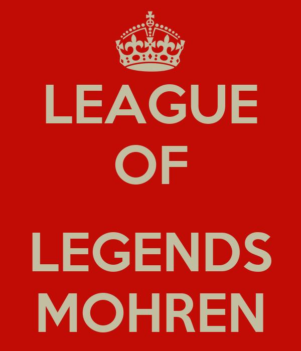LEAGUE OF  LEGENDS MOHREN