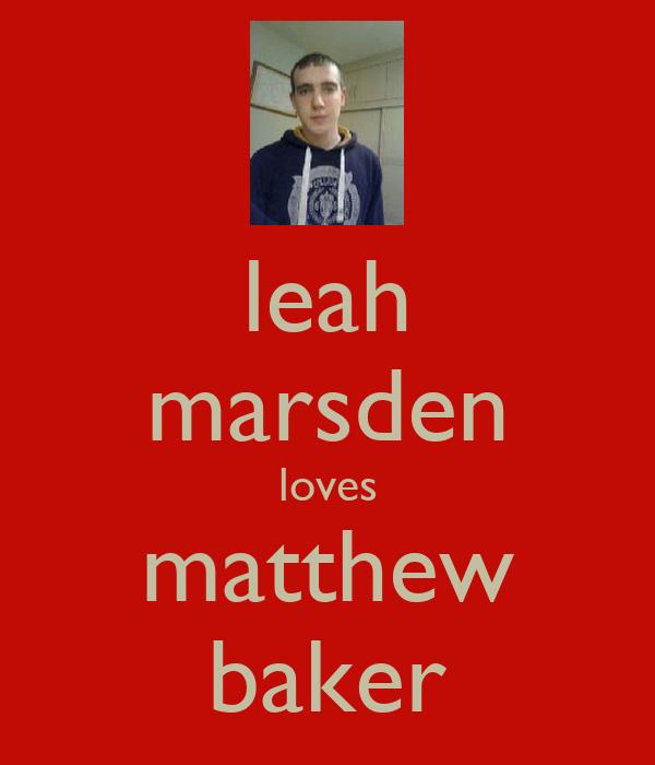 leah marsden loves matthew baker