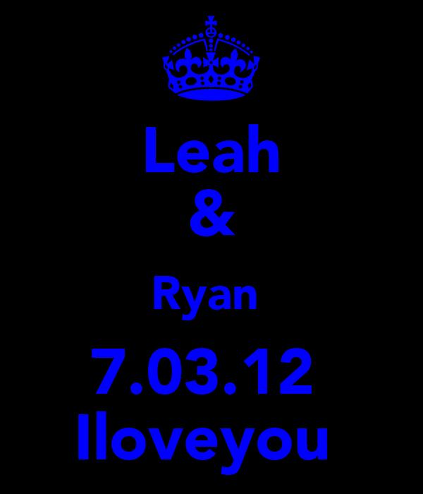 Leah & Ryan♡ 7.03.12♡ Iloveyou♡