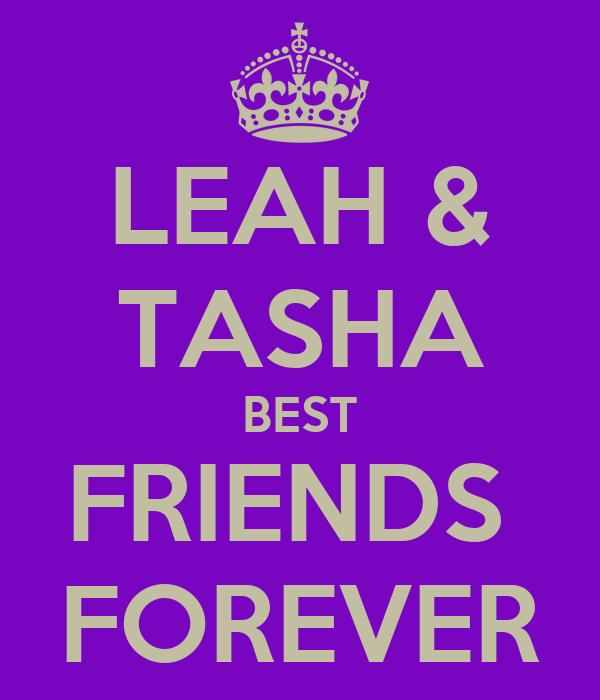 LEAH & TASHA BEST FRIENDS  FOREVER