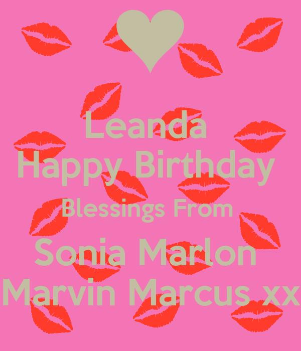 Leanda  Happy Birthday  Blessings From  Sonia Marlon  Marvin Marcus xx