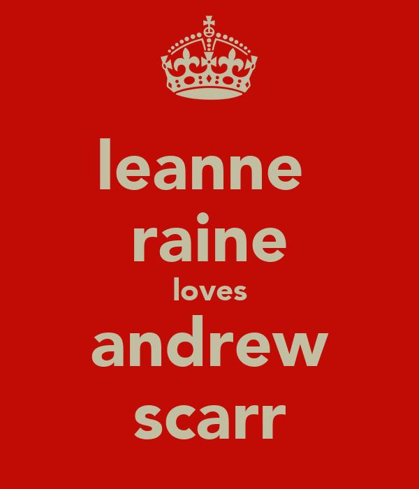 leanne  raine loves andrew scarr