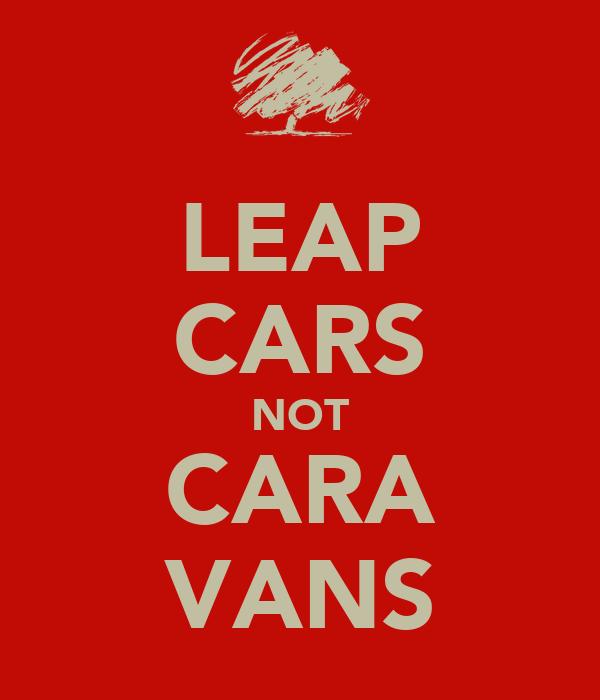LEAP CARS NOT CARA VANS