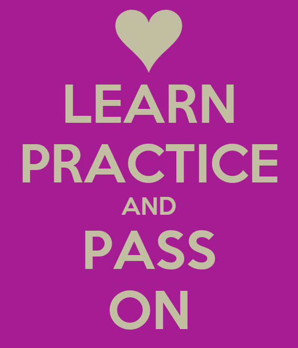 LEARN PRACTICE AND PASS ON