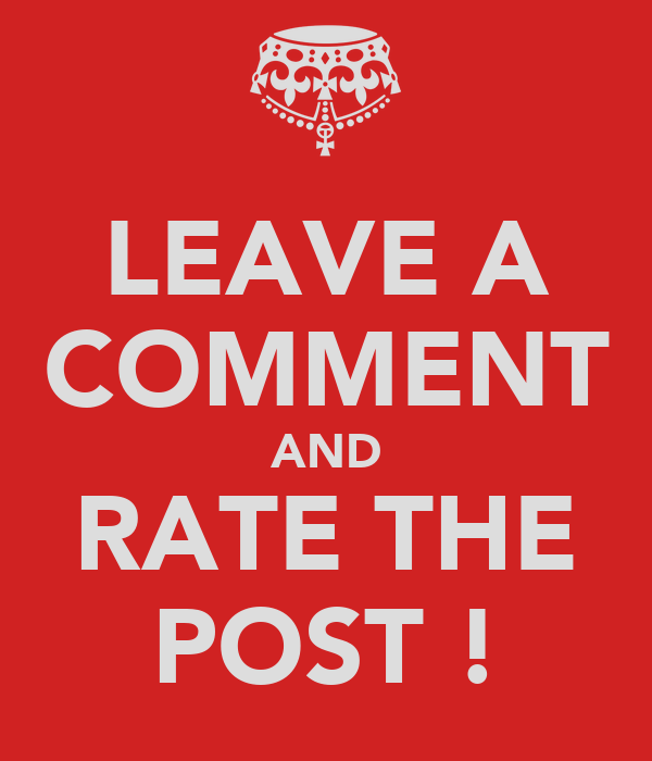 LEAVE A COMMENT AND RATE THE POST !