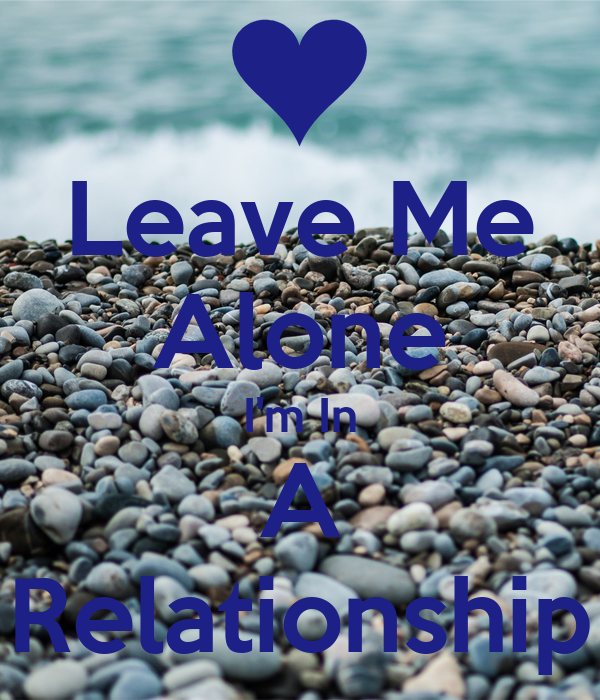 when to leave a relationship alone