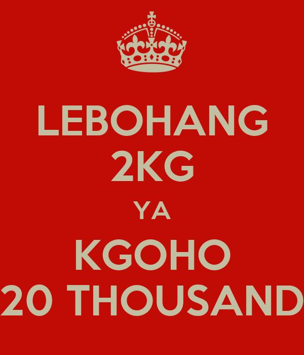LEBOHANG 2KG YA KGOHO 20 THOUSAND
