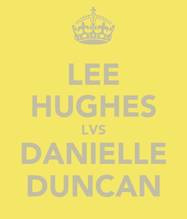 LEE HUGHES LVS DANIELLE DUNCAN