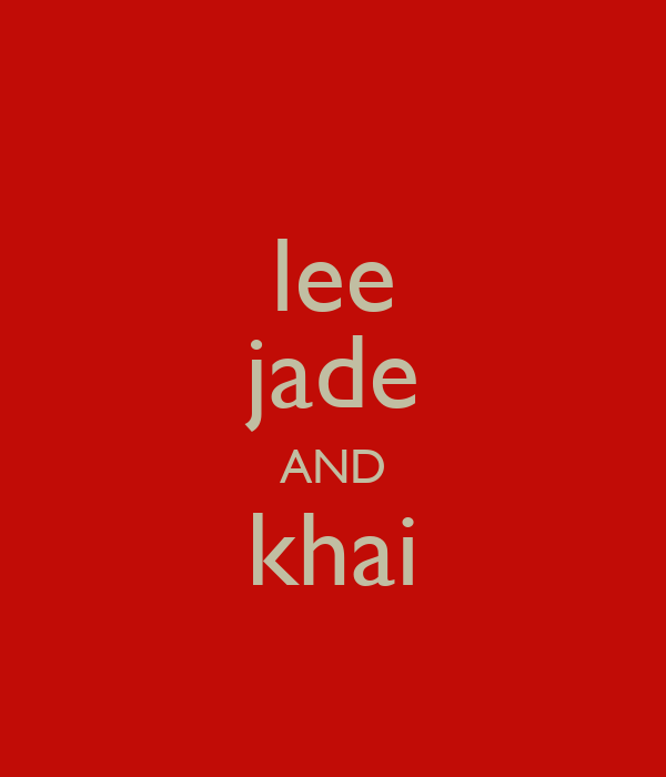 lee jade AND khai