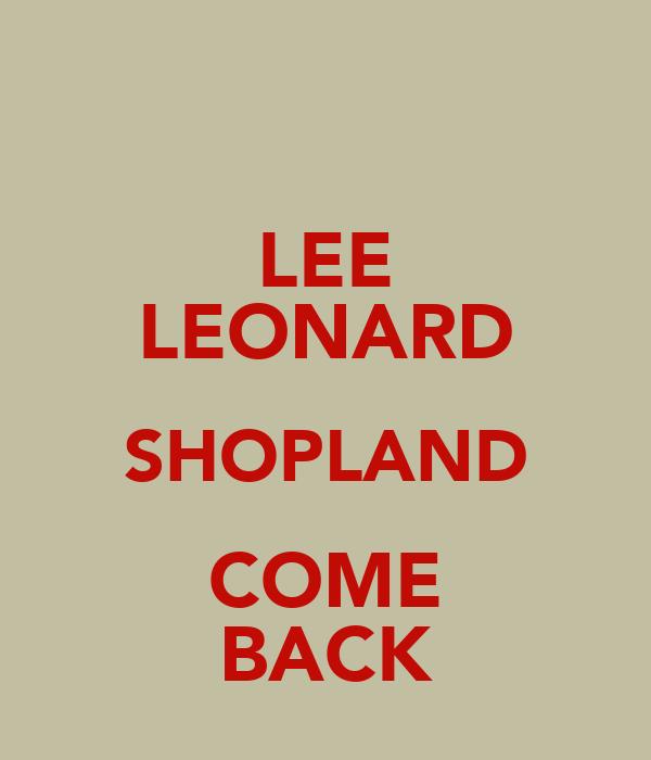 LEE LEONARD SHOPLAND COME BACK
