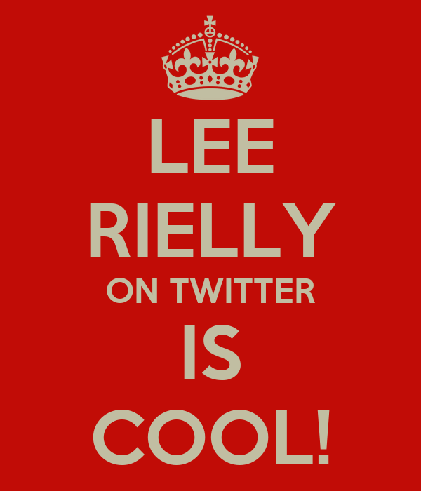 LEE RIELLY ON TWITTER IS COOL!