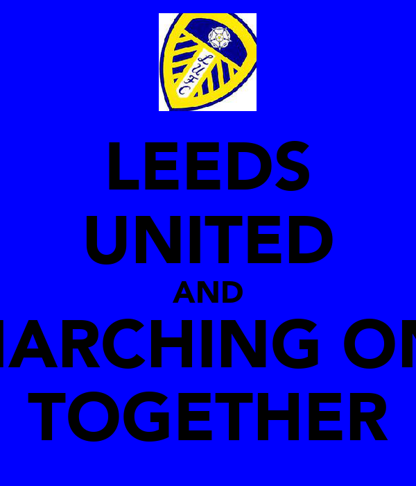 LEEDS UNITED AND MARCHING ON  TOGETHER