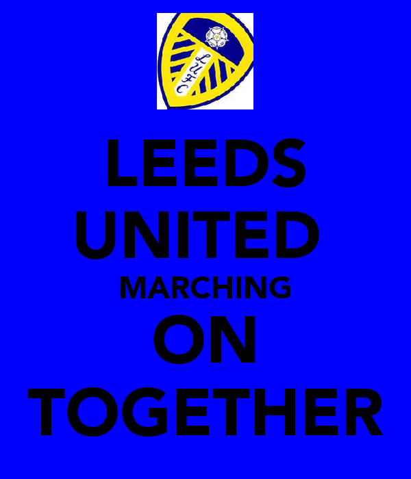LEEDS UNITED  MARCHING ON TOGETHER
