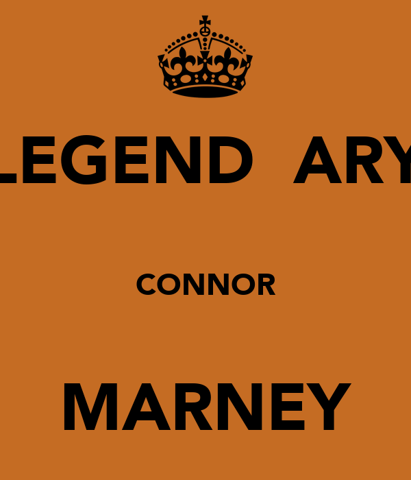 LEGEND‎​ARY  CONNOR  MARNEY