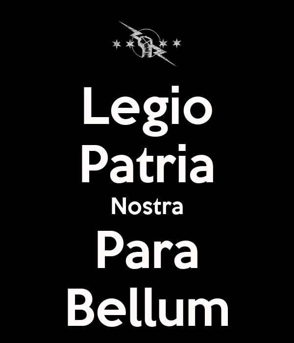 Legio Patria Nostra Para Bellum